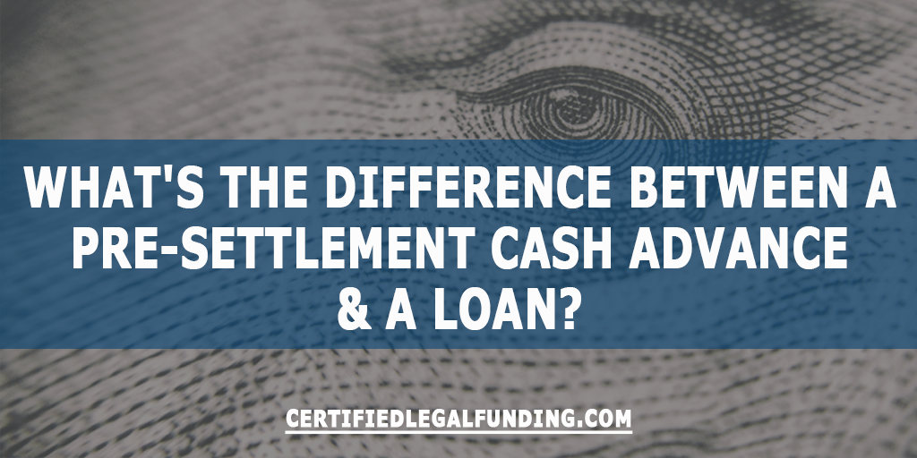 Featured image for an article called What's The Difference Between A Pre-Settlement Cash Advance & A Loan?