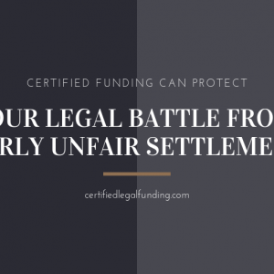 Certified Funding Can Protect Your Legal Battle From Early Unfair Settlement