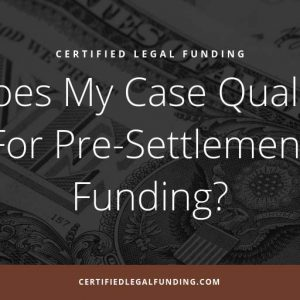 Featured image for an article called Does My Case Qualify For Pre-Settlement Funding?