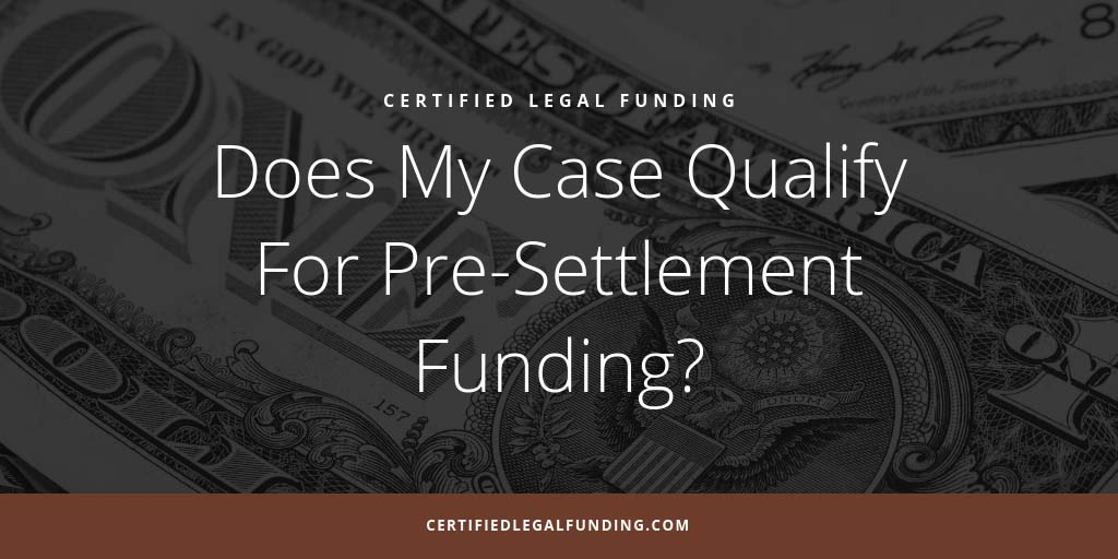 Fea1tured image for an article called Does My Case Qualify For Pre-Settlement Funding?