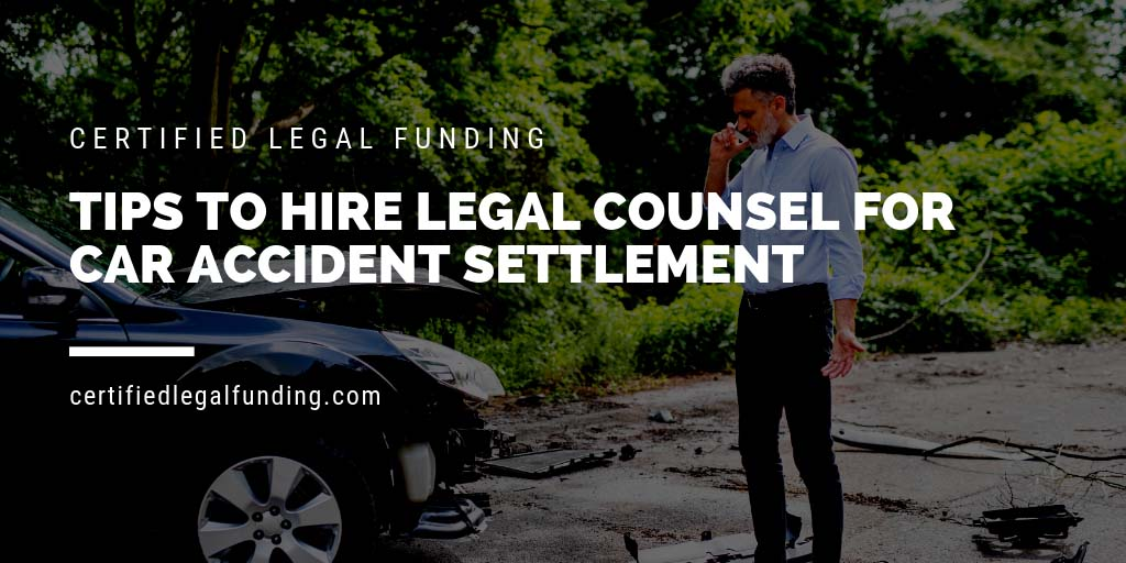 Hire Legal Counsel For Car Accident Settlement