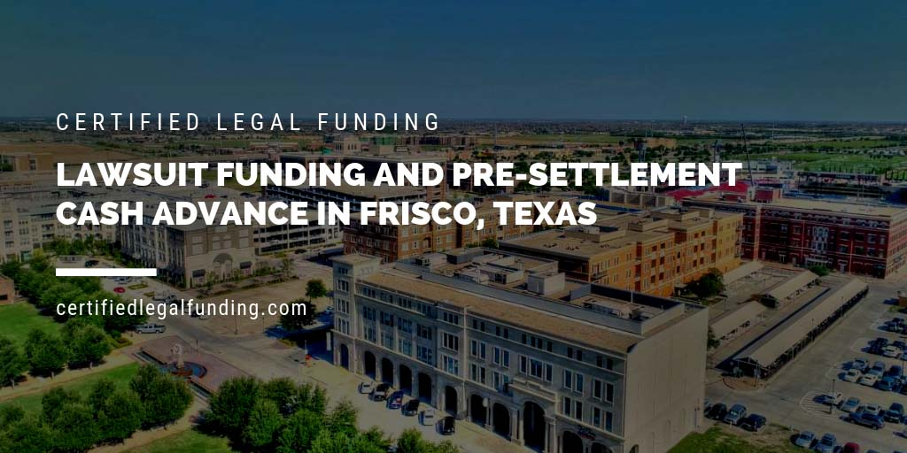 Featured image for an article called Lawsuit Funding and Pre-settlement Cash Advance in Frisco, Texas
