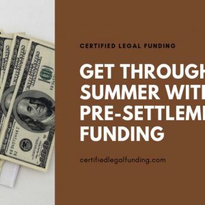 Featured image for an article called Get Through This Summer With Pre-settlement Funding