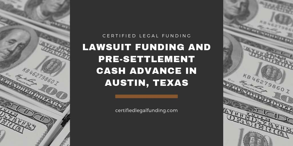Featured image for an article called Lawsuit Funding and Pre-settlement Cash Advance in Austin, Texas