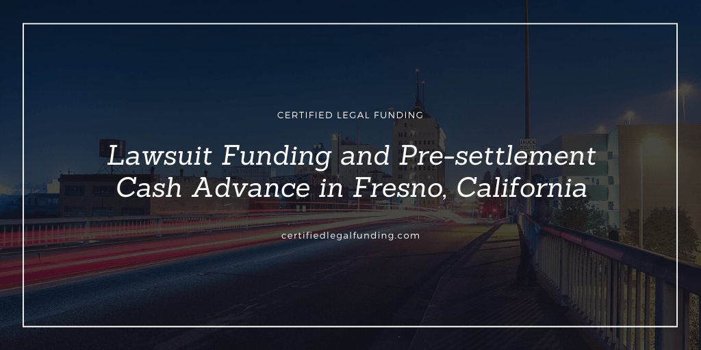 Pre-settlement Cash Advance in Fresno