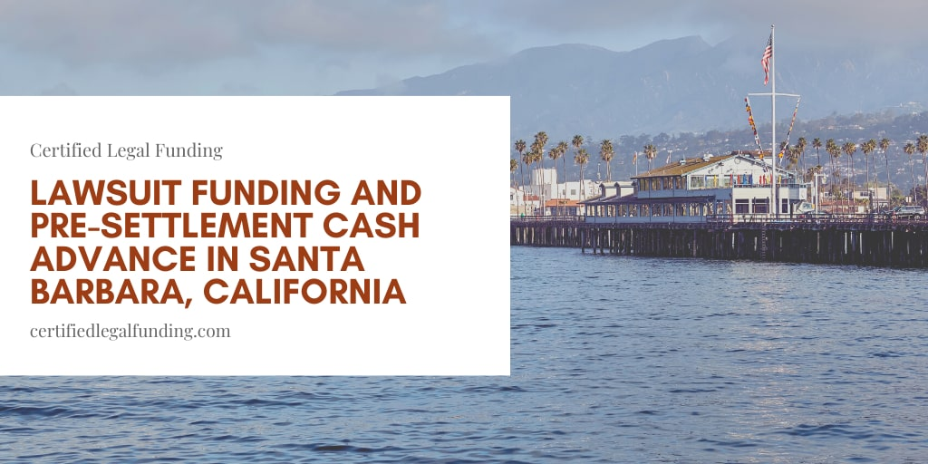 Pre-settlement Cash Advance in Santa Barbara
