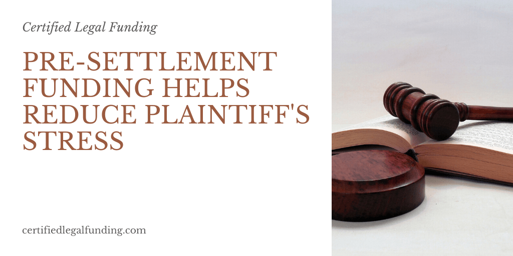 Pre-settlement funding helps reduce plaintiff's stress