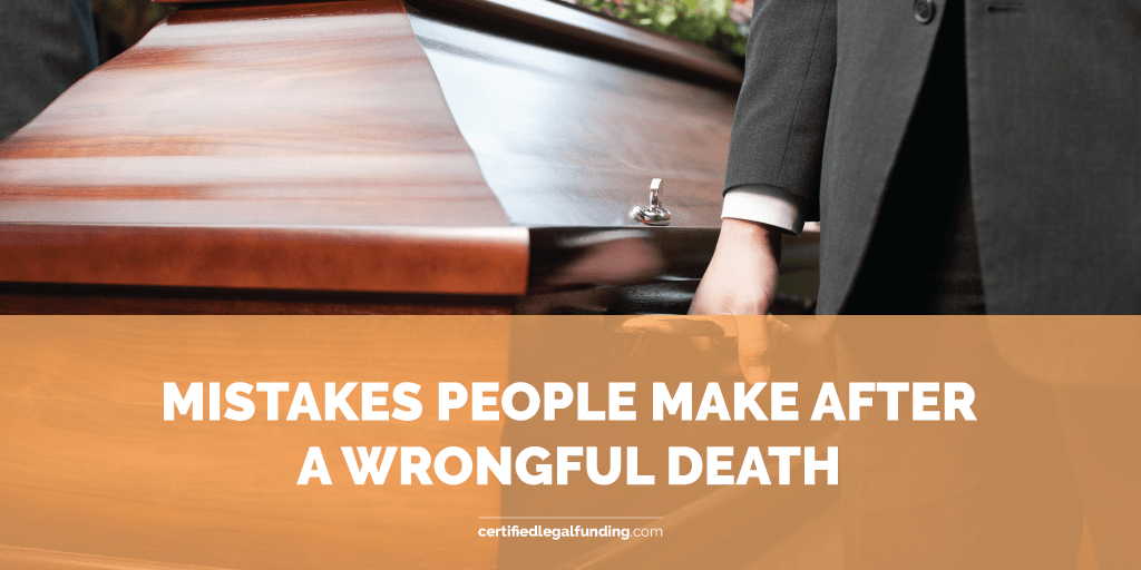 Mistakes people make after a wrongful death