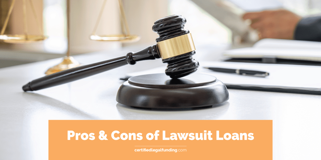 Pros & Cons of Lawsuit Loans