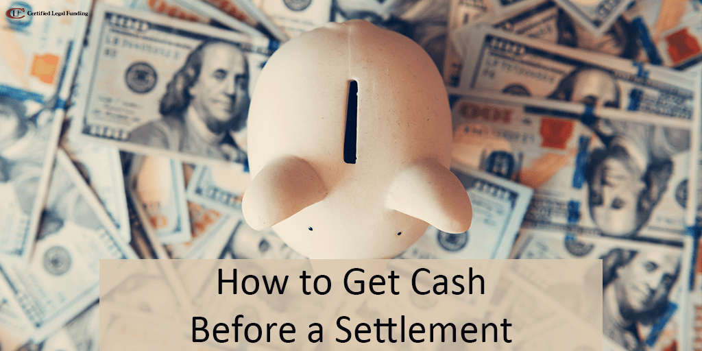 How to Get Cash Before a Settlement