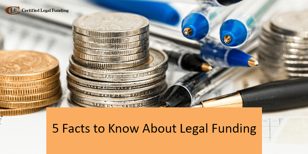 5 Facts to Know About Legal Funding