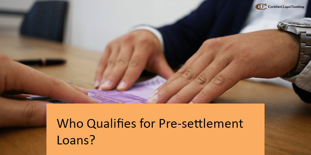 Who Qualifies for Pre-settlement Loans?