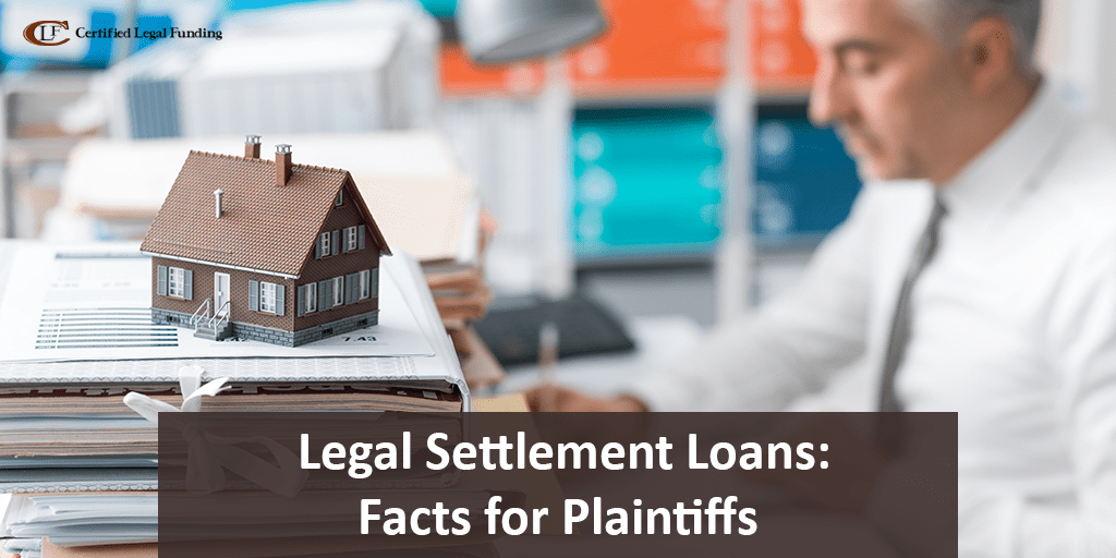 Legal Settlement Loans: Facts for Plaintiffs