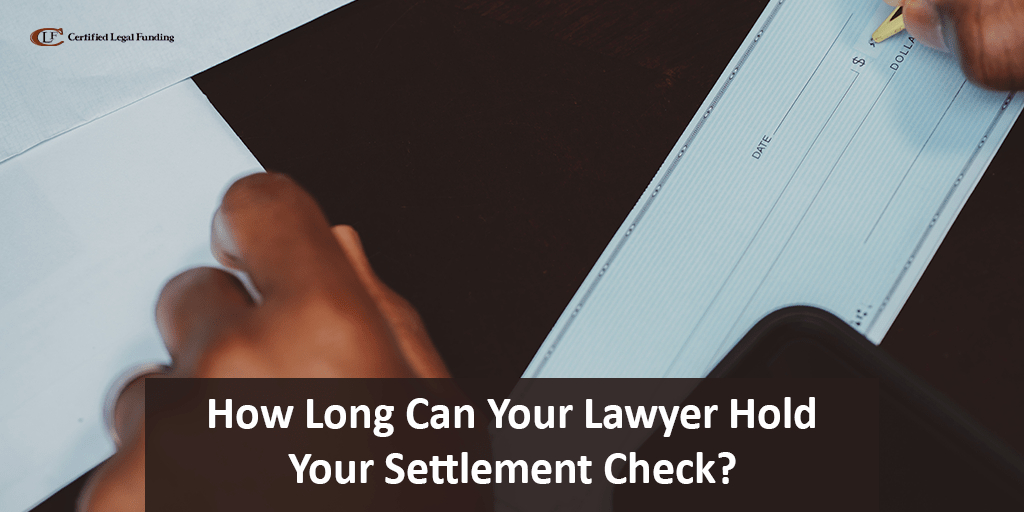 How Long Can a Lawyer Hold Your Settlement Check